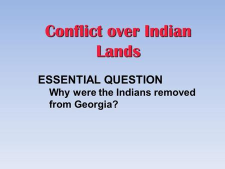 Conflict over Indian Lands