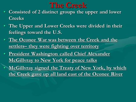The Creek Consisted of 2 distinct groups the upper and lower CreeksConsisted of 2 distinct groups the upper and lower Creeks The Upper and Lower Creeks.
