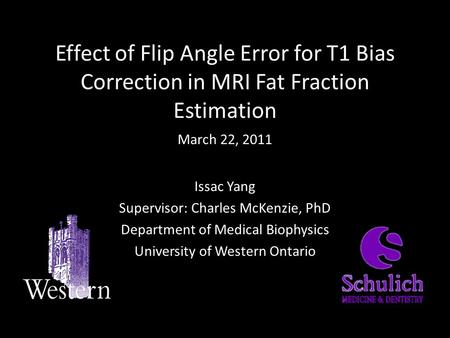 March 22, 2011 Issac Yang Supervisor: Charles McKenzie, PhD