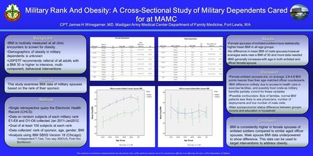 Military Rank And Obesity: A Cross-Sectional Study of Military Dependents Cared for at MAMC Objective This study examines BMI data of military spouses.