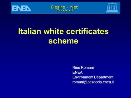 Italian white certificates scheme Rino Romani ENEA Environment Department