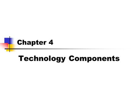 Technology Components