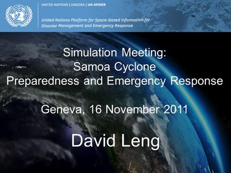 David Leng Simulation Meeting: Samoa Cyclone Preparedness and Emergency Response Geneva, 16 November 2011.