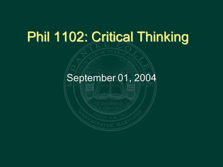 Phil 1102: Critical Thinking September 01, 2004. Results  ules.php?mod_id=539.