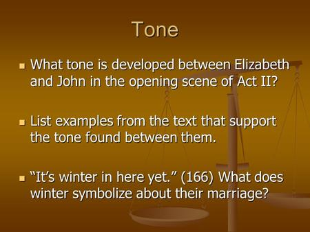 Tone What tone is developed between Elizabeth and John in the opening scene of Act II? What tone is developed between Elizabeth and John in the opening.