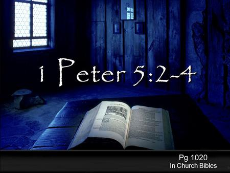 "1 Peter 5:2-4 Pg 1020 In Church Bibles. ""Take heed that you do not do your charitable deeds before men, to be seen by them. Otherwise you have no reward."