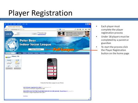 Player Registration Each player must complete the player registration process Under 18 players must be completed by a parent or guardian To start the process.