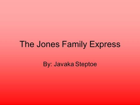 The Jones Family Express By: Javaka Steptoe. annual Something that happens once a year is an annual event. The spring concert is an annual event. What.