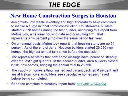 New Home Construction Surges in Houston Job growth, low resale inventory and high affordability have combined to inspire a surge in local home construction.