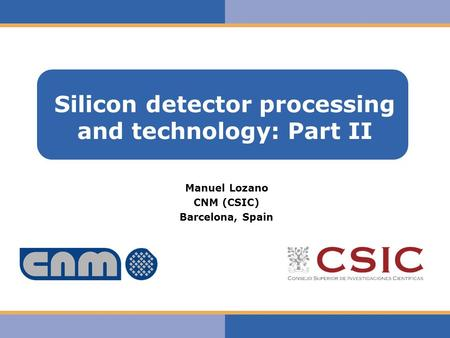 Silicon detector processing and technology: Part II