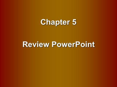 Chapter 5 Review PowerPoint