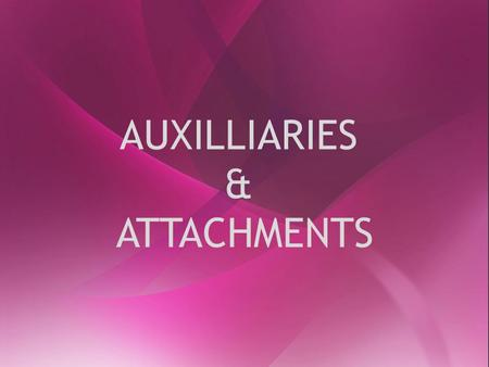 AUXILLIARIES & ATTACHMENTS.