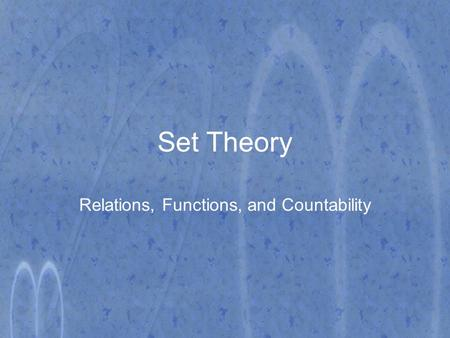 Relations, Functions, and Countability