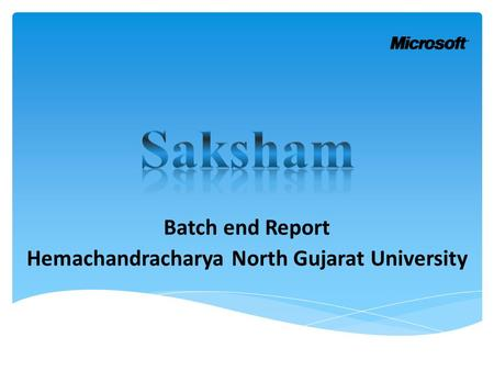 Batch end Report Hemachandracharya North Gujarat University.