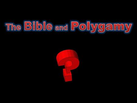 Genesis 1:18-25 God made Eve for Adam Monogamy = one man and one woman Polygamy = having many  Polygyny = having many wives  Polyandry = having many.