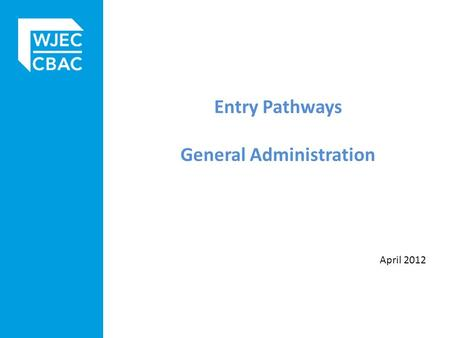 Entry Pathways General Administration April 2012.