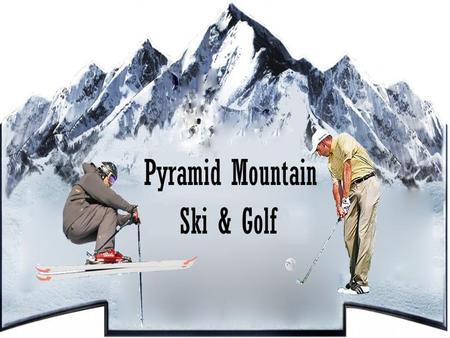 Pyramid Mountain Ski and Golf is a resort that includes both golfing in the summer and ski/snowboarding in the winter. Pyramid Mountain is located 10.