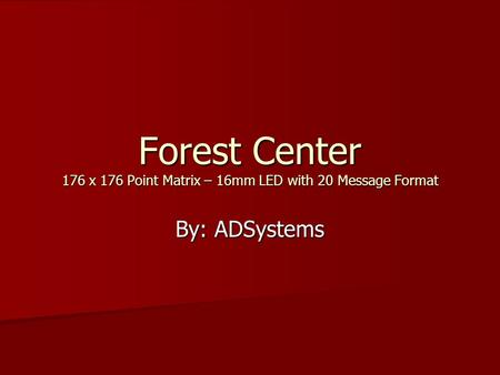 Forest Center 176 x 176 Point Matrix – 16mm LED with 20 Message Format By: ADSystems.