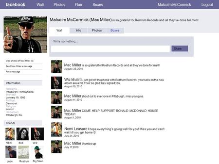 Facebook Malcolm McCormick (Mac Miller) is so grateful for Rostrum Records and all they've done for me!!! WallPhotosFlairBoxesMalcolm McCormickLogout View.