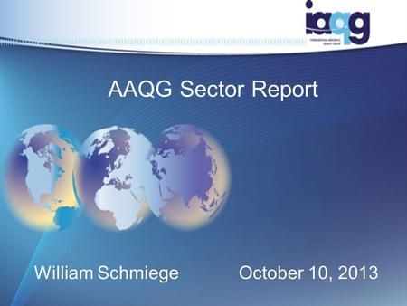 AAQG Sector Report William SchmiegeOctober 10, 2013.
