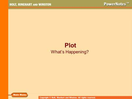 Plot What's Happening?. What Is Plot? Plot is the series of related events in a story or play. The plot is sometimes called the story line. A plot has.