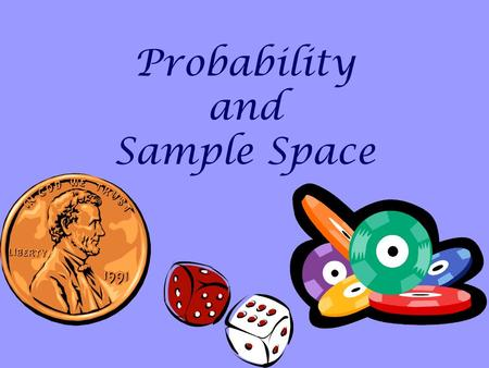 Probability and Sample Space. Probability Probability is the chance that something has of occurring. Probability exists on a continuum… …just like black.