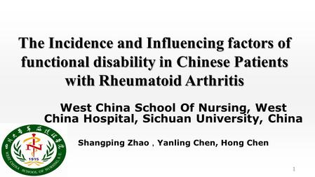 The Incidence and Influencing factors of functional disability in Chinese Patients with Rheumatoid Arthritis West China School Of Nursing, West China Hospital,