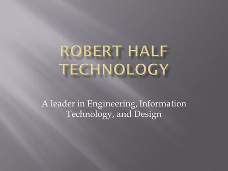 A leader in Engineering, Information Technology, and Design.