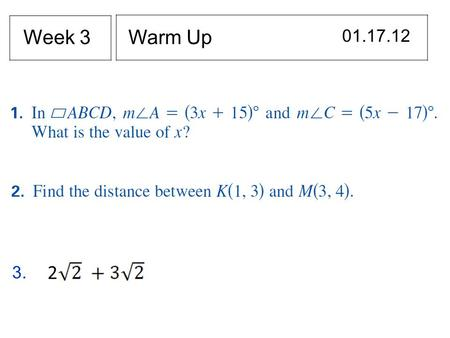 Week 3 Warm Up 01.17.12 Add theorem 2.1 here next year. 3. 2.