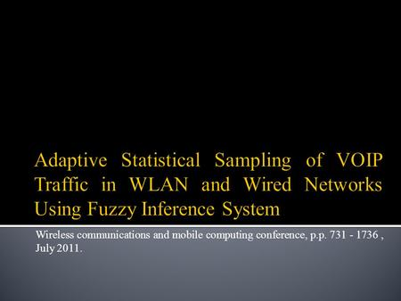 Wireless communications and mobile computing conference, p.p. 731 - 1736, July 2011.