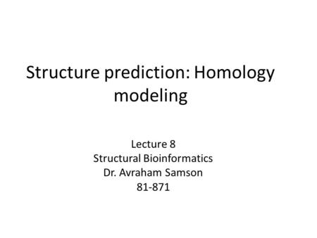 Structure prediction: Homology modeling