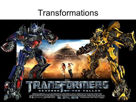 Transformations. There are four types –Translations –Reflections –Rotation –Dilation.