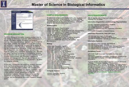 Master of Science in Biological Informatics  PROGRAM DESCRIPTION The MS in Biological Informatics program program aims.