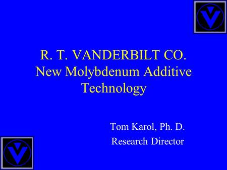 R. T. VANDERBILT CO. New Molybdenum Additive Technology