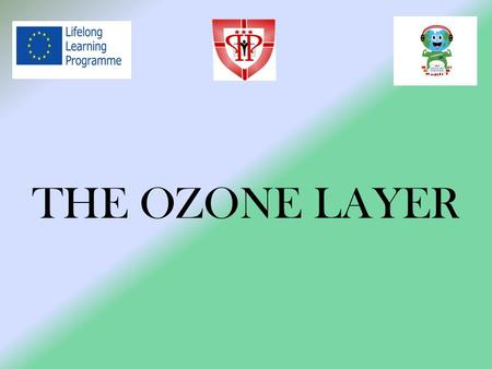 THE OZONE LAYER. In atmosphere there are natural concentrations of greenhouse gases. Short wavelength rays and the visible light of the sun can cross.