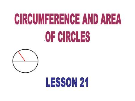 CIRCUMFERENCE AND AREA