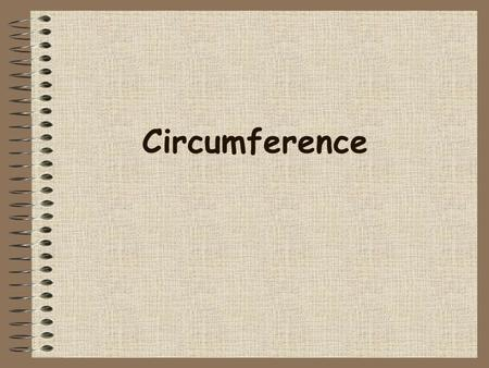 Circumference. Question 1 Which formula would be best to use to find the diameter of the following circle? C = 81 ft ?