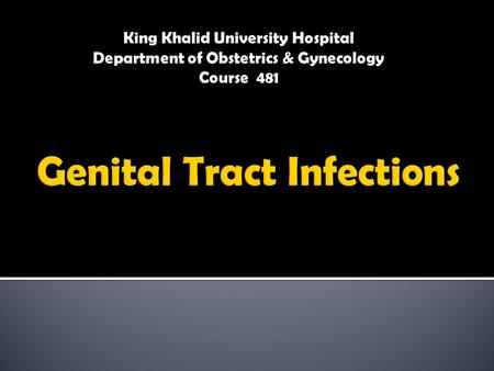 King Khalid University Hospital Department of Obstetrics & Gynecology Course 481.