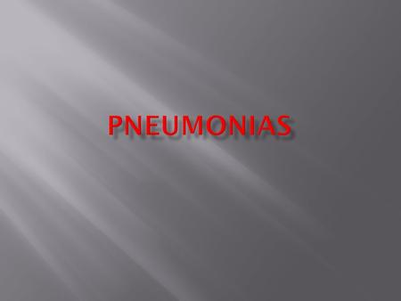  What are the signs to diagnose severe pneumonia?  Enumerate 4 organisms for community acquired pneumonia.