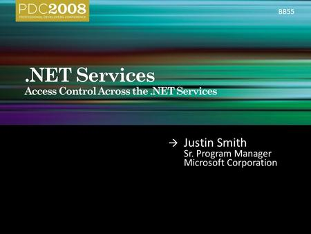  Justin Smith Sr. Program Manager Microsoft Corporation BB55.