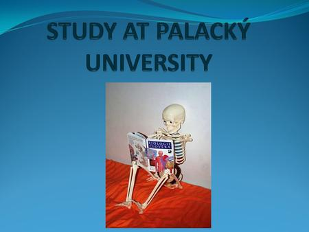 Palacký University Information System - PORTAL Student's access to the electronic study records system is made through PORTAL which is Palacký University.