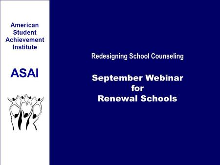 Redesigning School Counseling September Webinar for Renewal Schools American Student Achievement Institute ASAI.