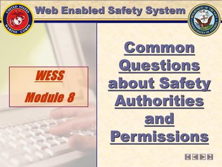 WESS Module 8 Common Questions about Safety Authorities and Permissions Web Enabled Safety System.