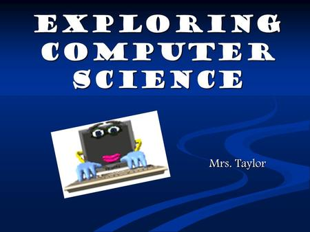 Exploring Computer Science Mrs. Taylor Top Ten Careers in Technology Mind2it.com 1. Software Engineer 1. Software Engineer 5. Computer Systems Analyst.