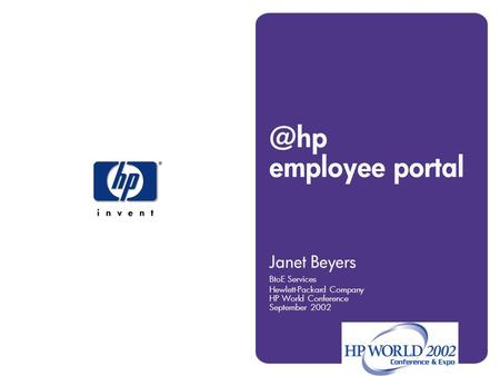 @hp employee portal Janet Beyers BtoE Services Hewlett-Packard Company HP World Conference September 2002.