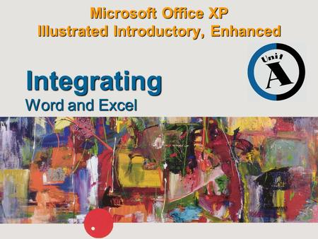 Microsoft Office XP Illustrated Introductory, Enhanced Word and Excel Integrating.