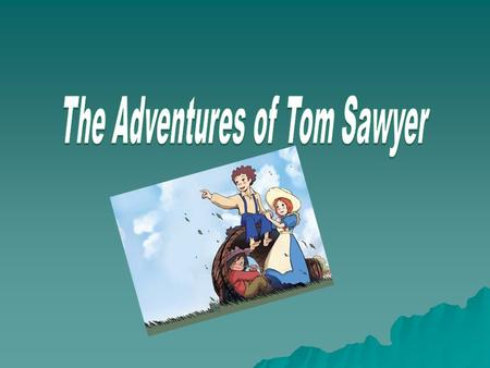 " Mark Twain, the author of ""The adventures of Tom Sawyer"", was born on November 30th, 1835, in the small town of Florida, in the state of Missouri. The."
