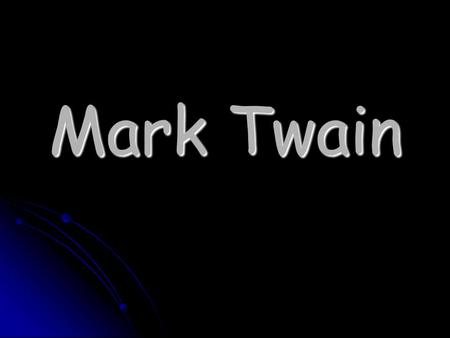 Mark Twain. Mark Twain's Life Real name: Samuel Langhorne Clemens Real name: Samuel Langhorne Clemens Born in Florida on November 30, 1835. Born in Florida.