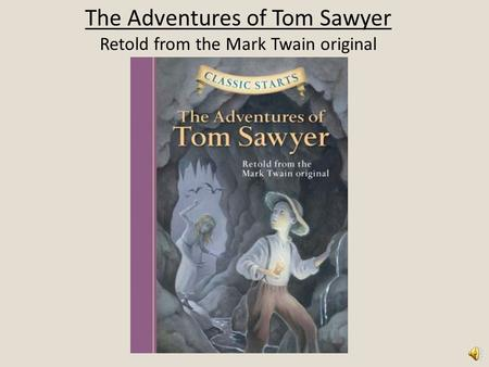 The Adventures of Tom Sawyer Retold from the Mark Twain original.