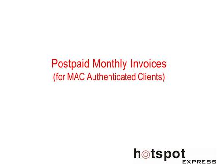 Postpaid Monthly Invoices (for MAC Authenticated Clients)